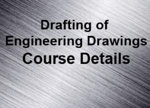 Drafting of Engineering Drawings